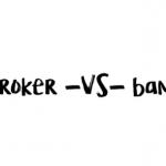 broker vs. bank written on whiteboard in black marker